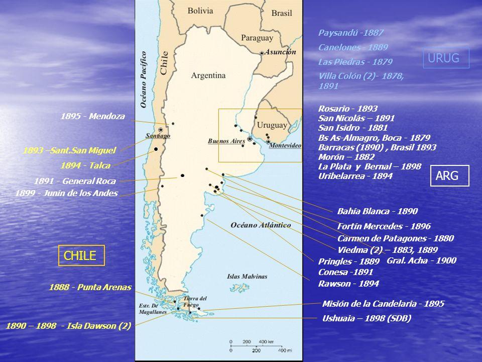 Asunción Rosario - 1893 San Nicolás – 1891 San Isidro - 1881 Bs As-Almagro, Boca - 1879 Barracas (1890), Brasil 1893 Morón – 1882 La Plata y Bernal –