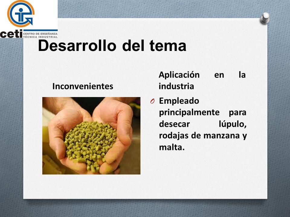 Desarrollo del tema Inconvenientes Aplicación en la industria O Largos tiempos de desecación.