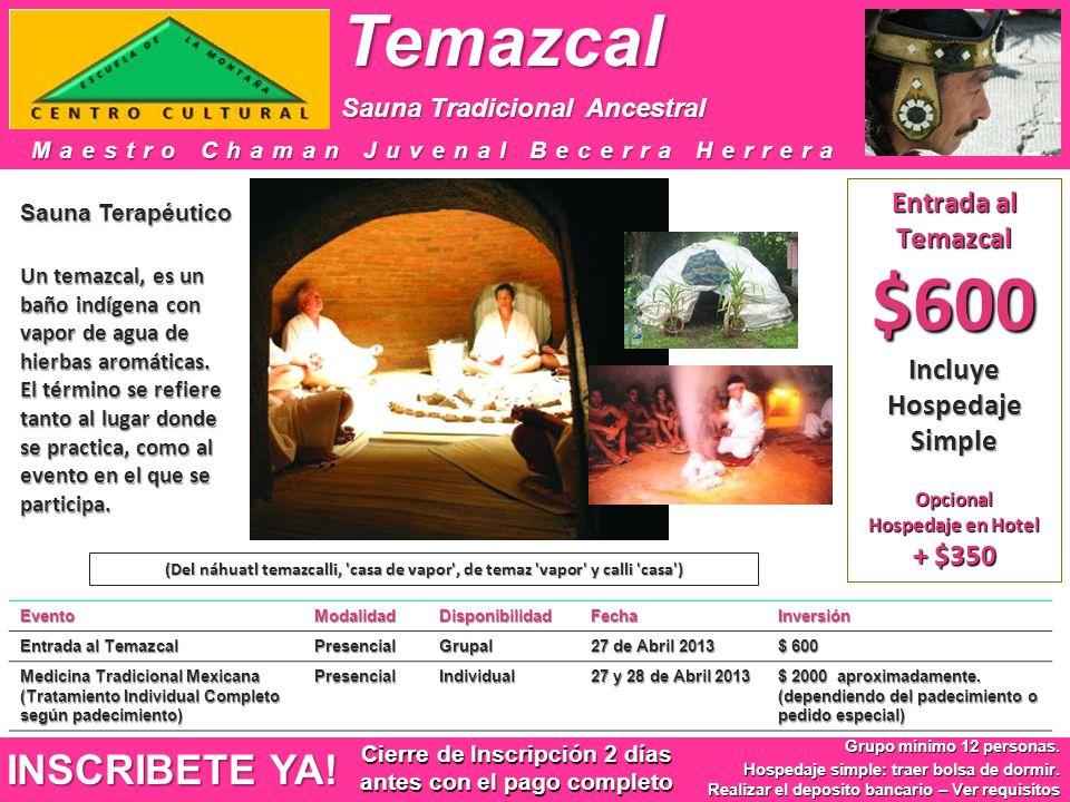 Temazcal Sauna Tradicional Ancestral Temazcal Sauna Tradicional Ancestral Maestro Chaman Juvenal Becerra Herrera INSCRIBETE YA.