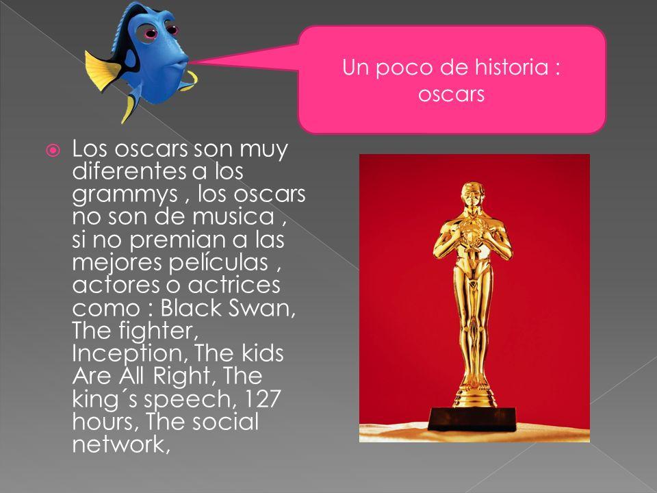 Los oscars son muy diferentes a los grammys, los oscars no son de musica, si no premian a las mejores películas, actores o actrices como : Black Swan,