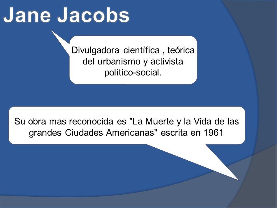 Divulgadora científica, teórica del urbanismo y activista político-social.