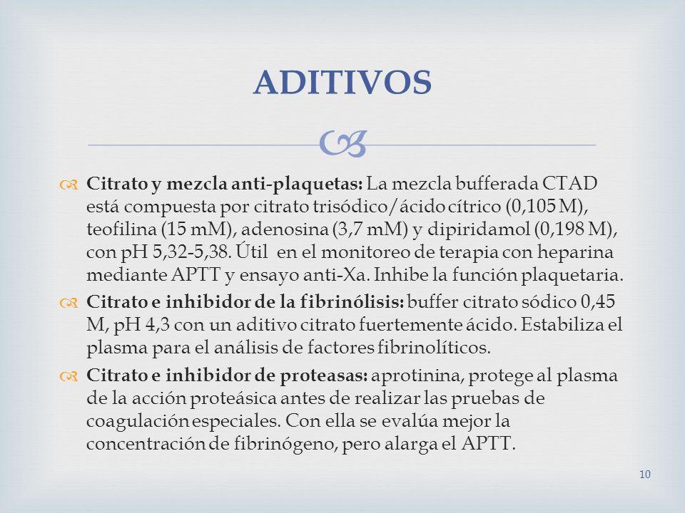 Citrato y mezcla anti-plaquetas: La mezcla bufferada CTAD está compuesta por citrato trisódico/ácido cítrico (0,105 M), teofilina (15 mM), adenosina (