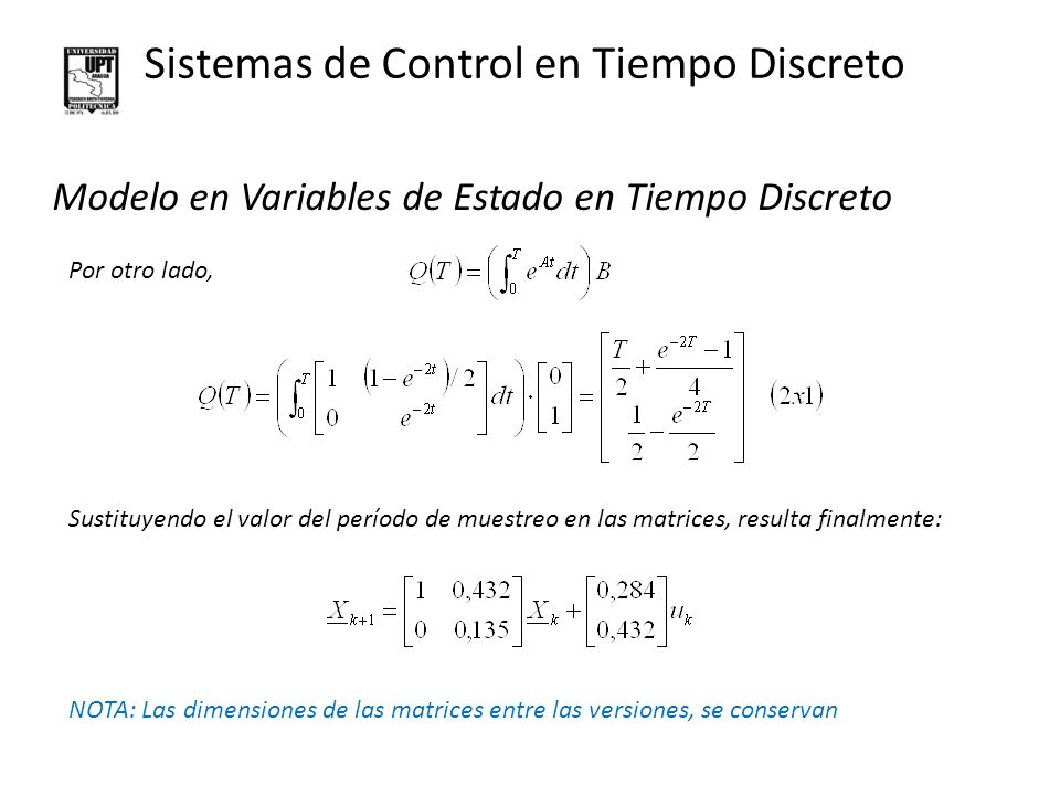 Sistemas de Control en Tiempo Discreto Modelo en Variables de Estado en Tiempo Discreto Por otro lado, Sustituyendo el valor del período de muestreo e