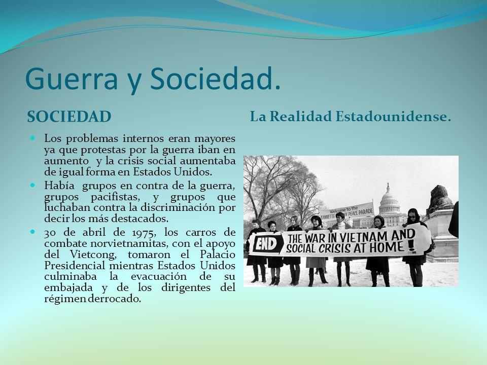 Guerra y Sociedad.SOCIEDAD La Realidad Estadounidense.