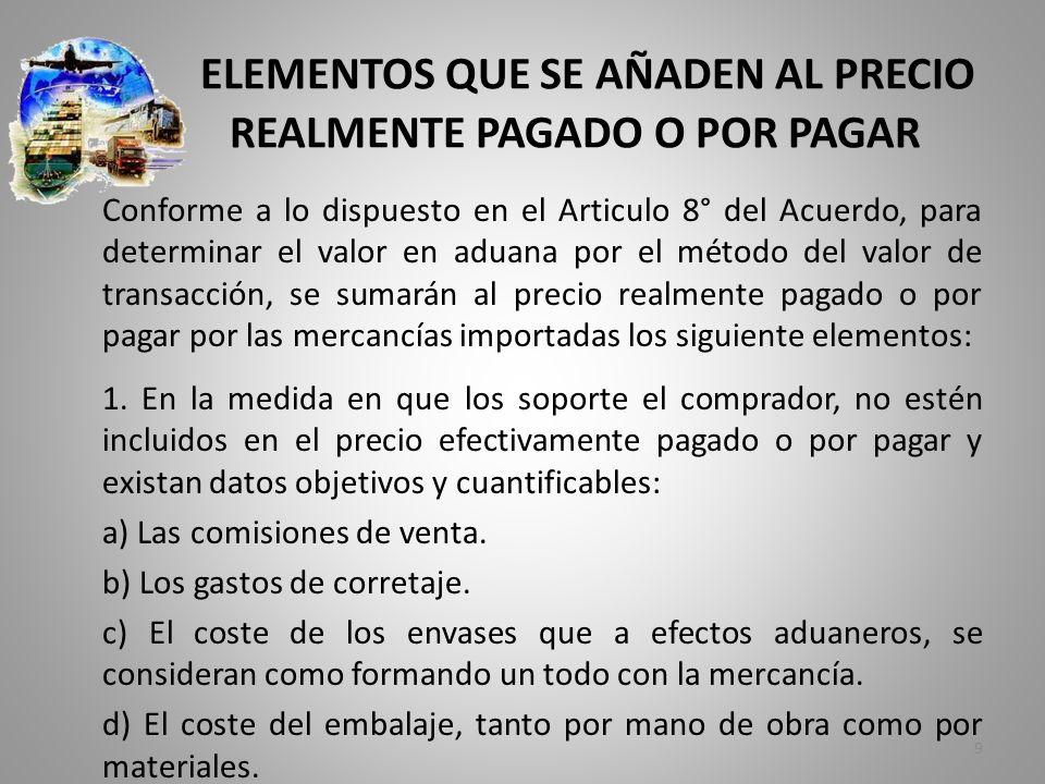 ELEMENTOS QUE SE AÑADEN AL PRECIO REALMENTE PAGADO O POR PAGAR 2.