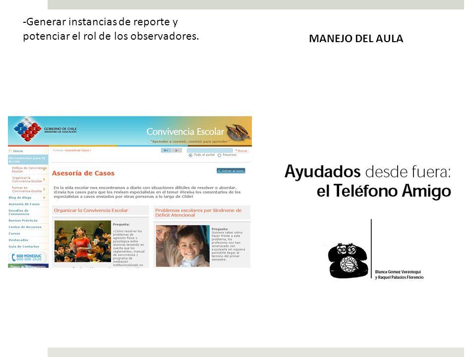 -Generar instancias de reporte y potenciar el rol de los observadores. MANEJO DEL AULA