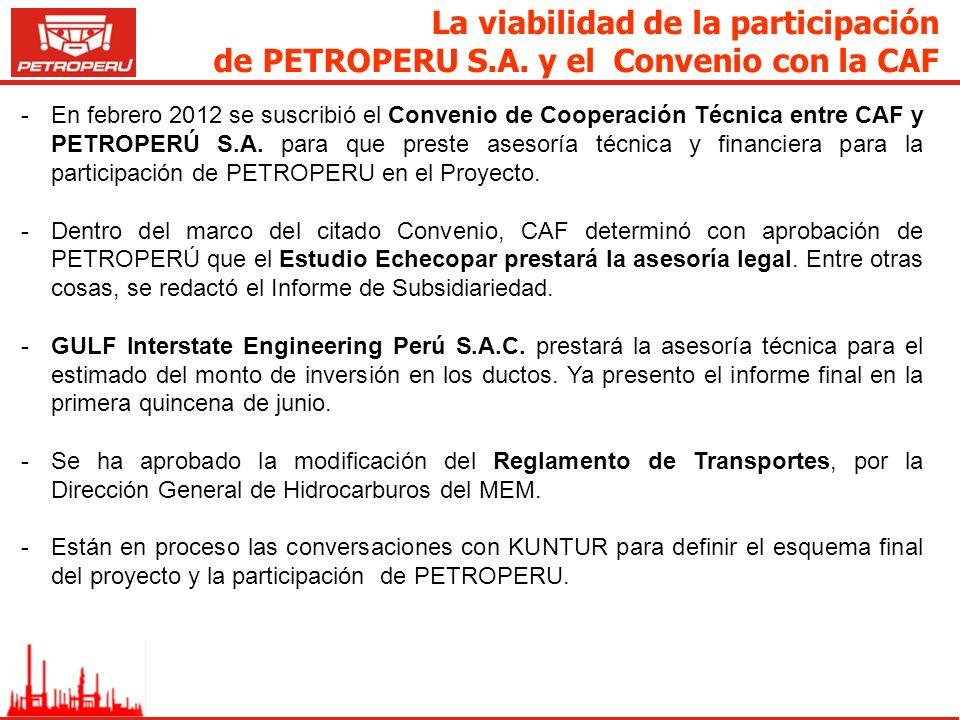 La viabilidad de la participación de PETROPERU S.A. y el Convenio con la CAF -En febrero 2012 se suscribió el Convenio de Cooperación Técnica entre CA