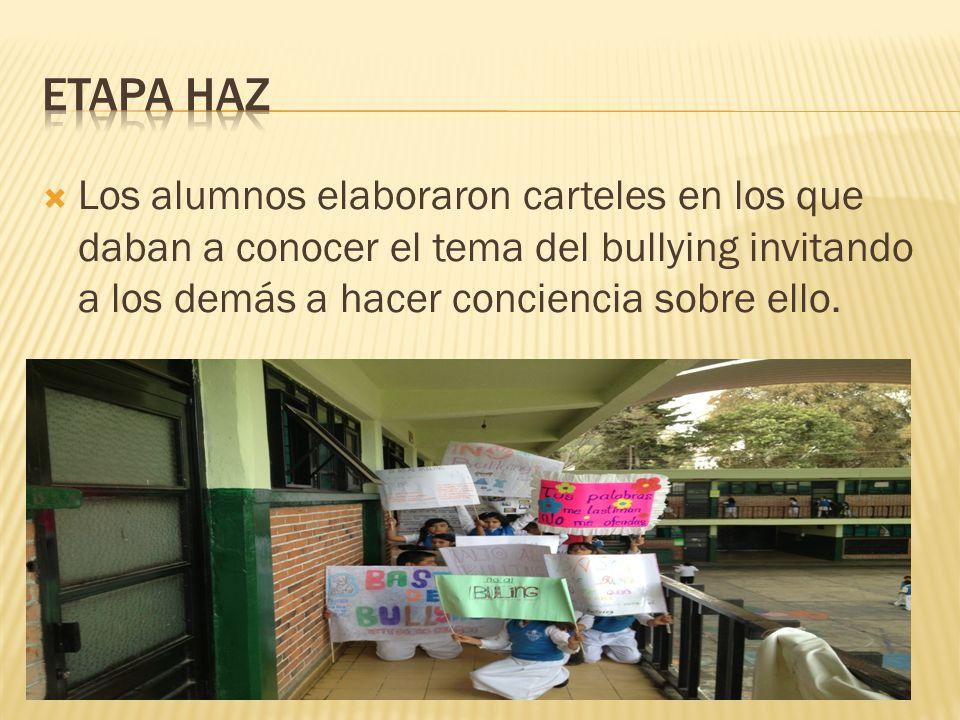 Los alumnos elaboraron carteles en los que daban a conocer el tema del bullying invitando a los demás a hacer conciencia sobre ello.