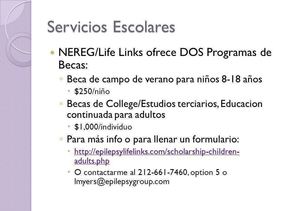 Servicios Escolares NEREG/Life Links ofrece DOS Programas de Becas: Beca de campo de verano para niños 8-18 años $250/niño Becas de College/Estudios t