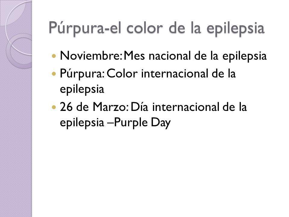 Púrpura-el color de la epilepsia Noviembre: Mes nacional de la epilepsia Púrpura: Color internacional de la epilepsia 26 de Marzo: Día internacional d