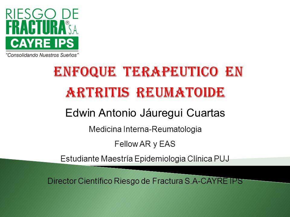 Edwin Antonio Jáuregui Cuartas Medicina Interna-Reumatologia Fellow AR y EAS Estudiante Maestría Epidemiologia Clínica PUJ Director Científico Riesgo de Fractura S.A-CAYRE IPS