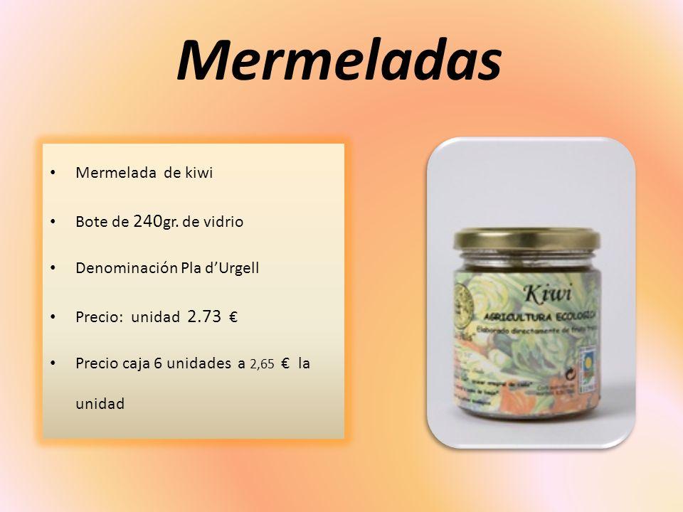 Mermeladas Mermelada de kiwi Bote de 240 gr. de vidrio Denominación Pla dUrgell Precio: unidad 2.73 Precio caja 6 unidades a 2,65 la unidad