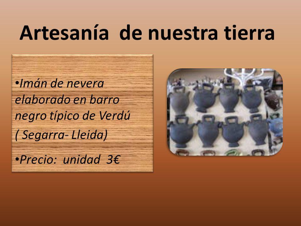 Artesanía de nuestra tierra Imán de nevera elaborado en barro negro típico de Verdú ( Segarra- Lleida) Precio: unidad 3 Imán de nevera elaborado en ba