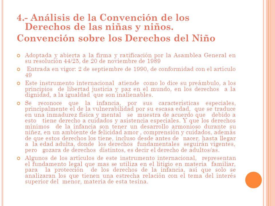 4.- Análisis de la Convención de los Derechos de las niñas y niños. Convención sobre los Derechos del Niño Adoptada y abierta a la firma y ratificació