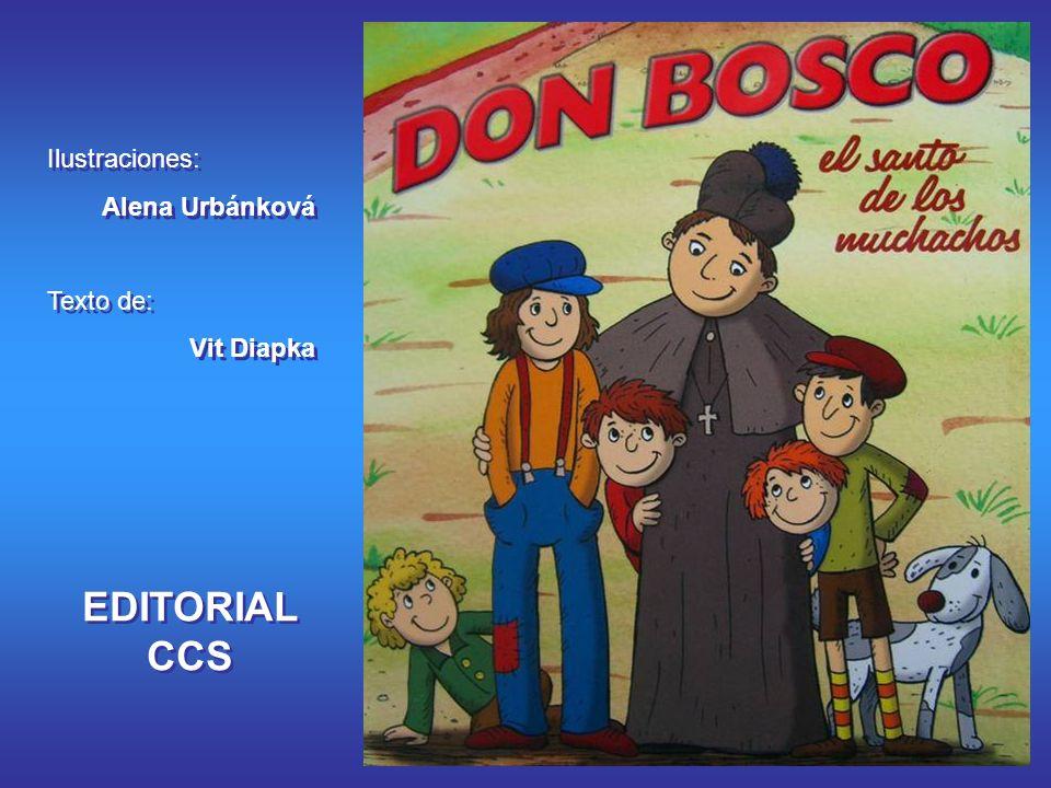 Título original checo: DON BOSKO Ilustraciones: Alena Urbánková Texto original: Vit Diapka, sdb.