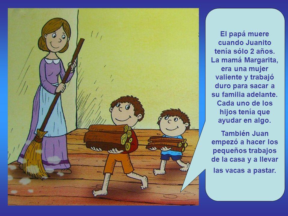 El papá muere cuando Juanito tenía sólo 2 años.