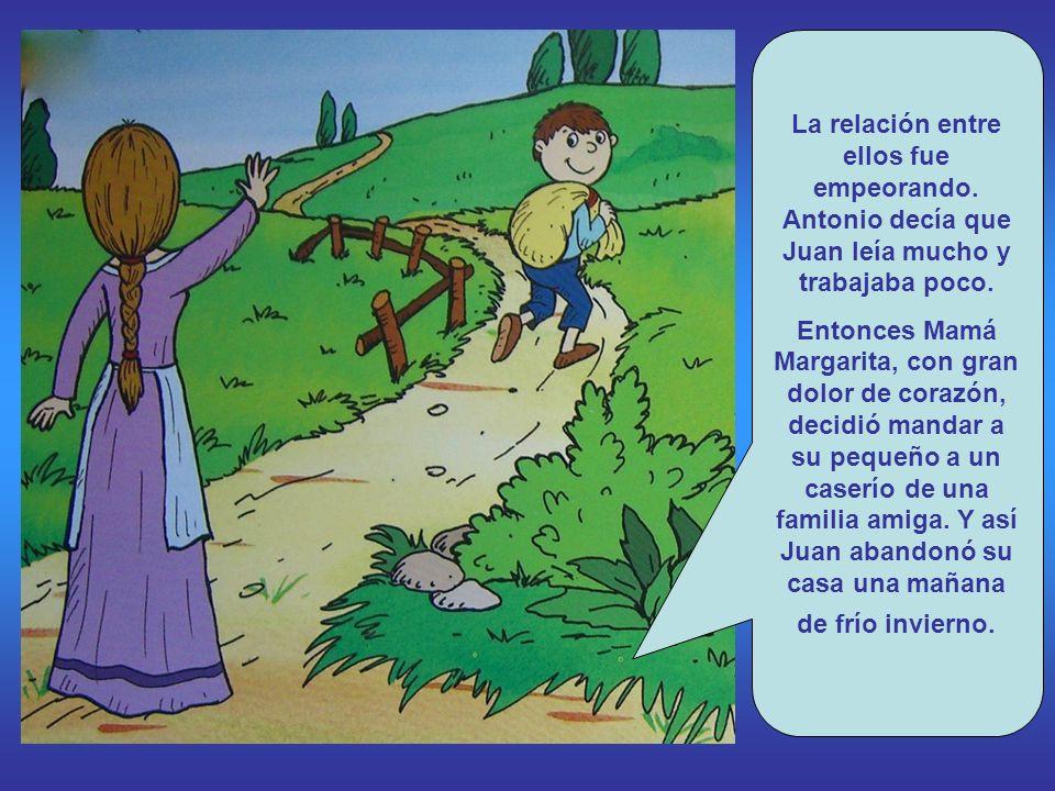 Juan piensa que Dios le llama a ser sacerdote. Por eso, saca tiempo para aprender a leer y escribir. En las largas tarde de invierno leía historias a