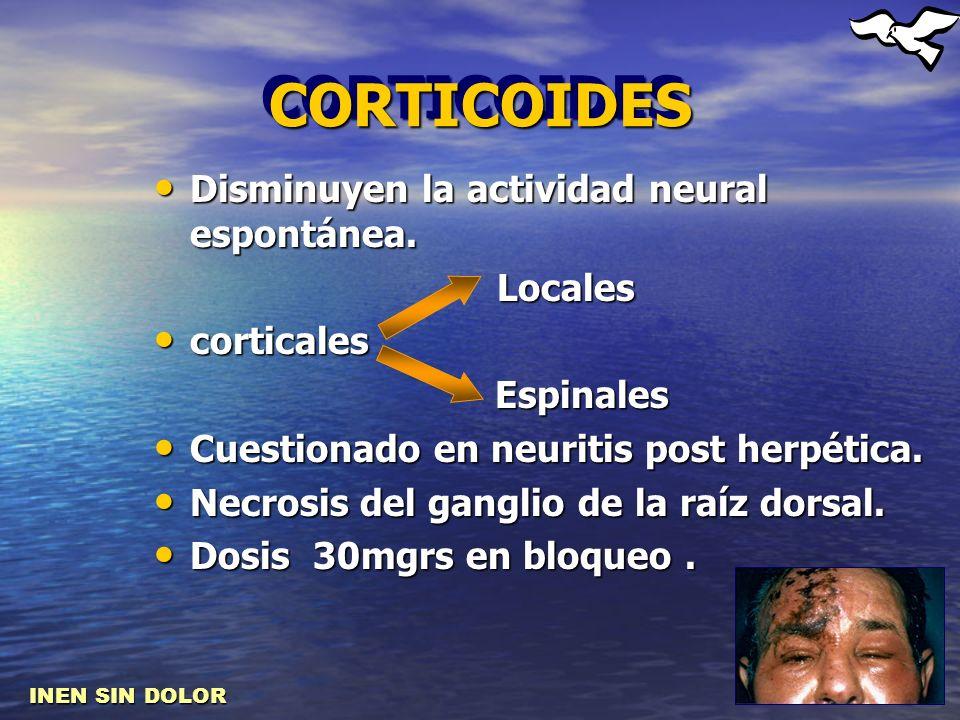 CORTICOIDESCORTICOIDES Disminuyen la actividad neural espontánea. Disminuyen la actividad neural espontánea. Locales Locales corticales corticales Esp