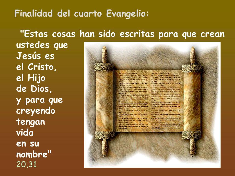 Finalidad del cuarto Evangelio: