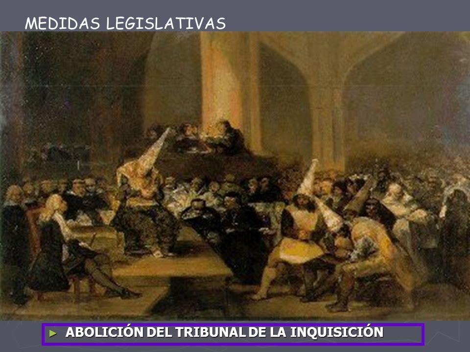 ABOLICIÓN DEL TRIBUNAL DE LA INQUISICIÓN MEDIDAS LEGISLATIVAS