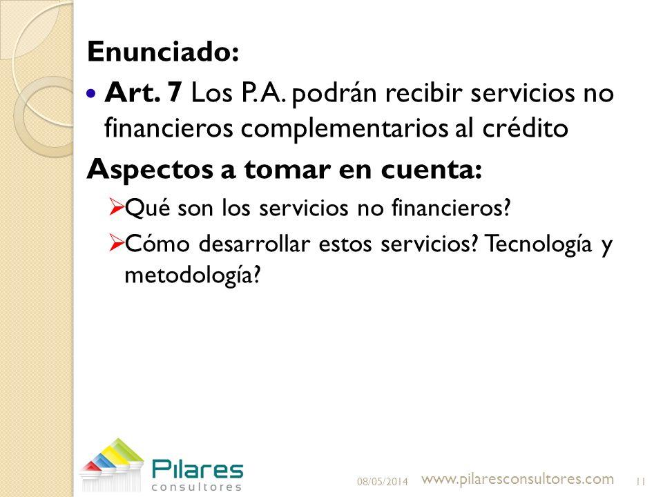 Enunciado: Art. 7 Los P. A. podrán recibir servicios no financieros complementarios al crédito Aspectos a tomar en cuenta: Qué son los servicios no fi