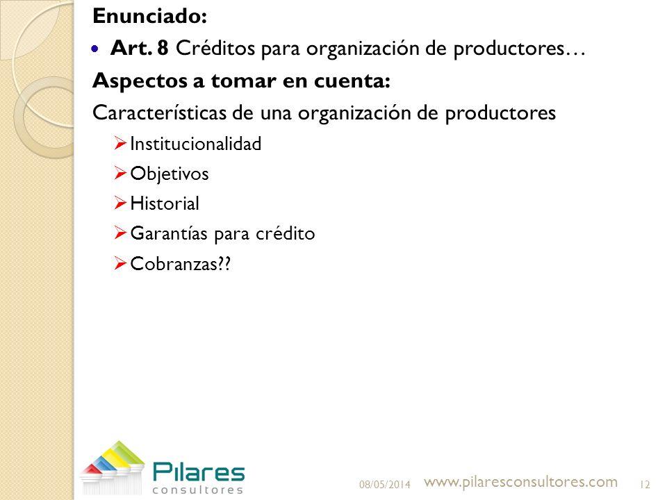 Enunciado: Art. 8 Créditos para organización de productores… Aspectos a tomar en cuenta: Características de una organización de productores Institucio
