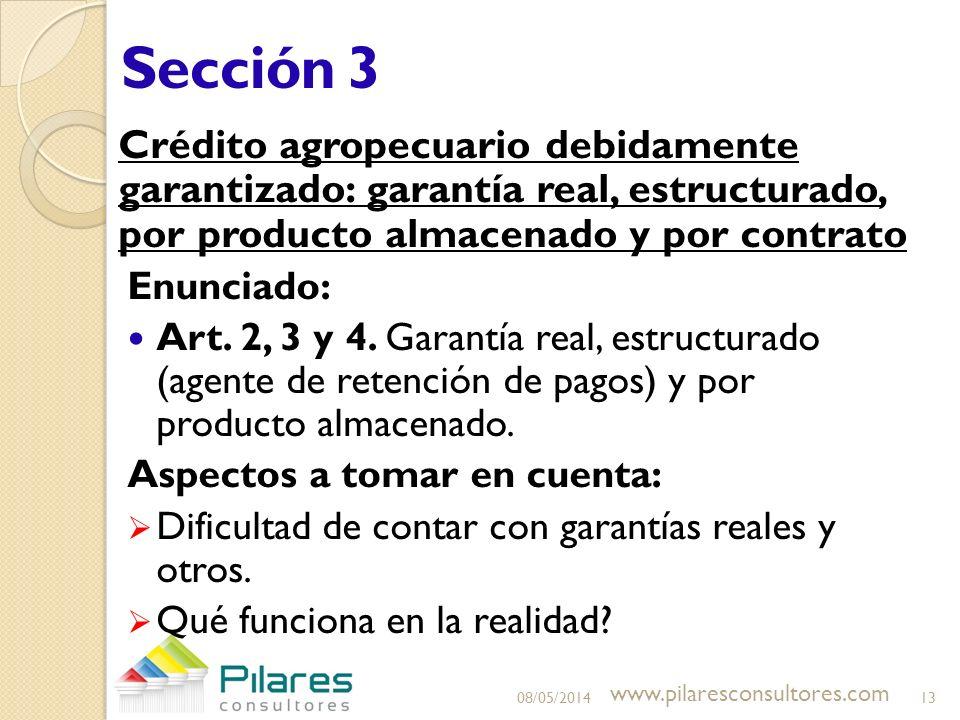 Sección 3 Crédito agropecuario debidamente garantizado: garantía real, estructurado, por producto almacenado y por contrato Enunciado: Art. 2, 3 y 4.