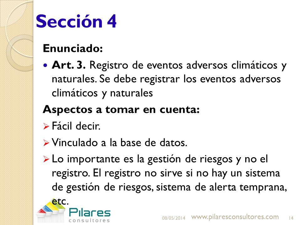 Sección 4 Enunciado: Art. 3. Registro de eventos adversos climáticos y naturales. Se debe registrar los eventos adversos climáticos y naturales Aspect