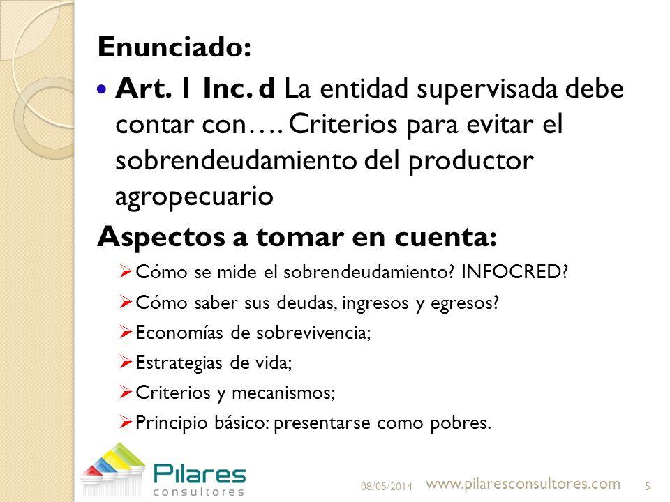 Enunciado: Art. 1 Inc. d La entidad supervisada debe contar con…. Criterios para evitar el sobrendeudamiento del productor agropecuario Aspectos a tom