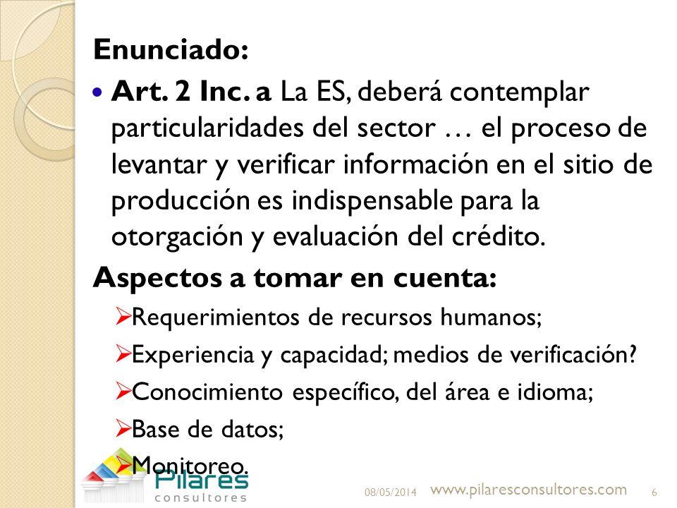 Enunciado: Art. 2 Inc. a La ES, deberá contemplar particularidades del sector … el proceso de levantar y verificar información en el sitio de producci