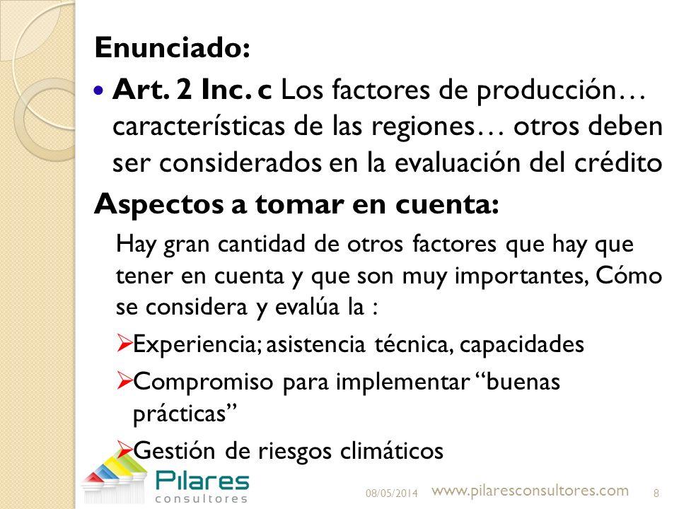 Enunciado: Art. 2 Inc. c Los factores de producción… características de las regiones… otros deben ser considerados en la evaluación del crédito Aspect