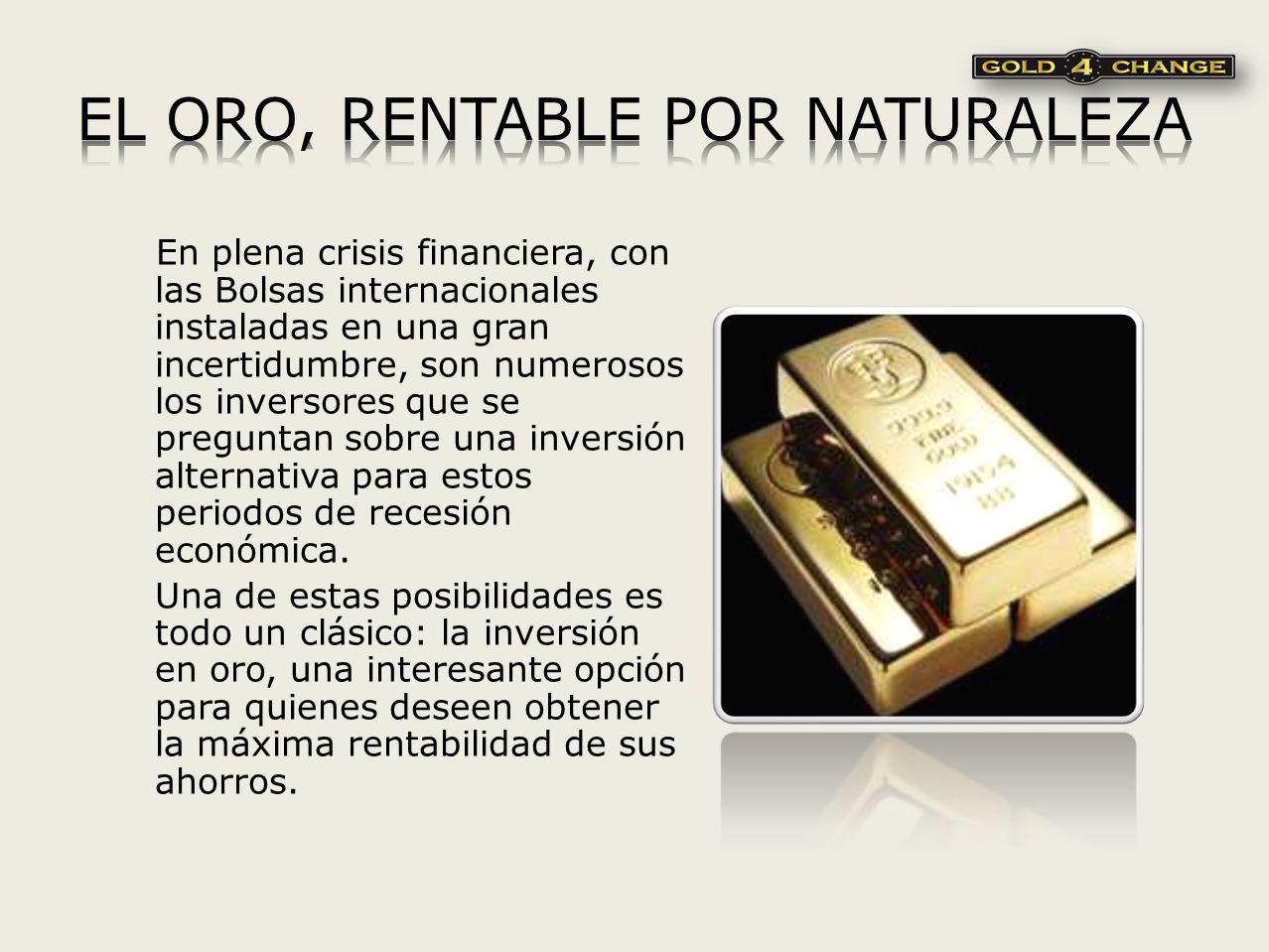 Dentro de las posibles opciones de inversión más buscadas, está sin lugar a dudas, la inversión en oro.