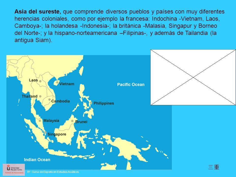 Asia del sureste, que comprende diversos pueblos y países con muy diferentes herencias coloniales, como por ejemplo la francesa: Indochina -Vietnam, Laos, Camboya-; la holandesa -Indonesia-; la británica -Malasia, Singapur y Borneo del Norte-; y la hispano-norteamericana –Filipinas-, y además de Tailandia (la antigua Siam).