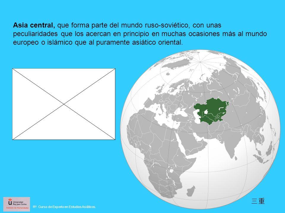Asia central, que forma parte del mundo ruso-soviético, con unas peculiaridades que los acercan en principio en muchas ocasiones más al mundo europeo o islámico que al puramente asiático oriental.