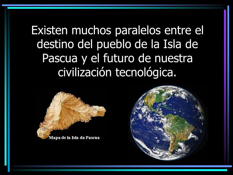 Existen muchos paralelos entre el destino del pueblo de la Isla de Pascua y el futuro de nuestra civilización tecnológica.