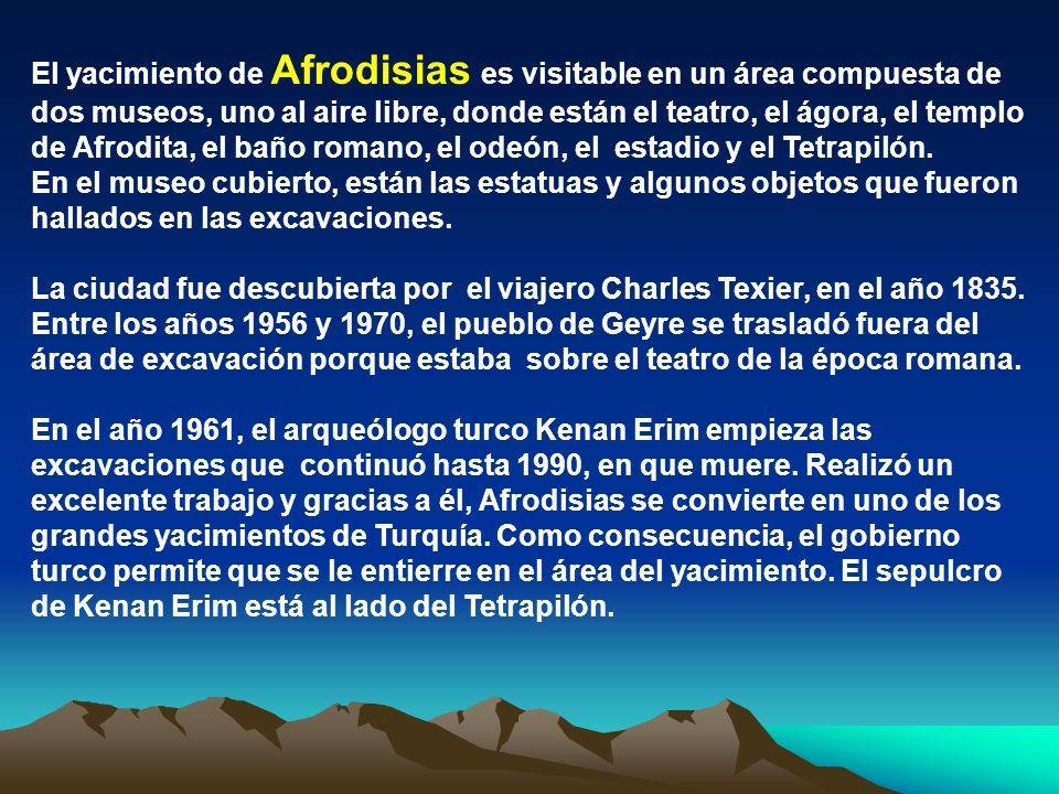 Efeso Afrodisias es una cuidad que está situada en una meseta de 600 metros de altura, donde estaba el pueblo Geyre hasta 1970.