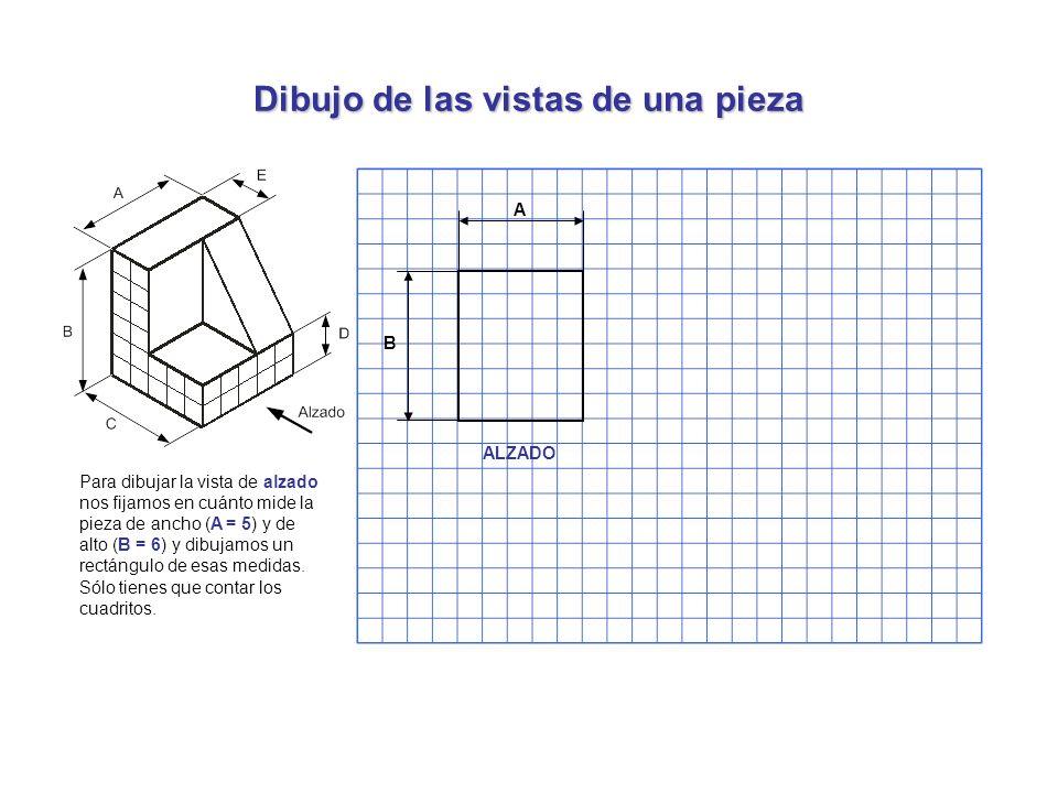 Dibujo de las vistas de una pieza A B Para dibujar la vista de alzado nos fijamos en cuánto mide la pieza de ancho (A = 5) y de alto (B = 6) y dibujam
