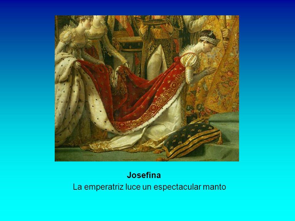 Josefina La emperatriz luce un espectacular manto