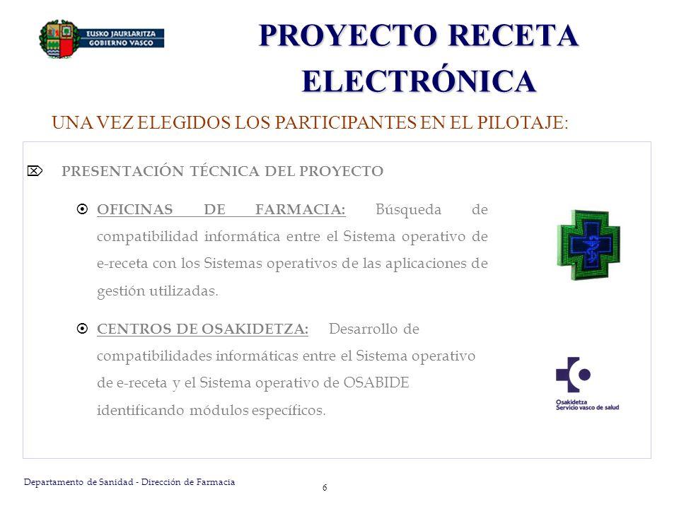 Departamento de Sanidad - Dirección de Farmacia 7 PROYECTO RECETA ELECTRÓNICA DESARROLLO EN PARALELO APLICACIONES INFORMÁTICAS CAPACES DE UNIR EN RED ACTORES PRINCIPALES PROYECTO OSABIDE PRESCRIPCIÓN e-receta FARMACIAS GESTIÓN DISPENSACIÓN DETECCIÓN PROBLEMAS TÉCNICOS DE IMPLANTACIÓN POR COMPATIBILIDADES ENTRE SISTEMAS OPERATIVOS UNA VEZ ELEGIDOS LOS PARTICIPANTES EN EL PILOTAJE: RECETA