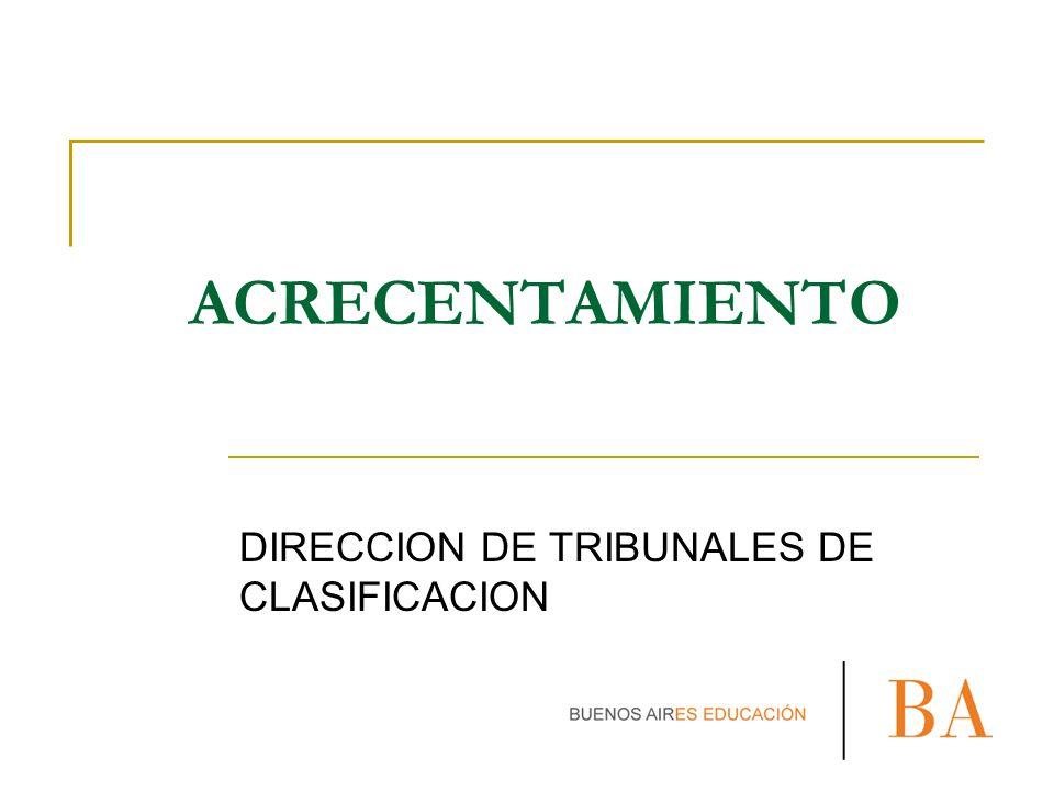 ACRECENTAMIENTO DIRECCION DE TRIBUNALES DE CLASIFICACION