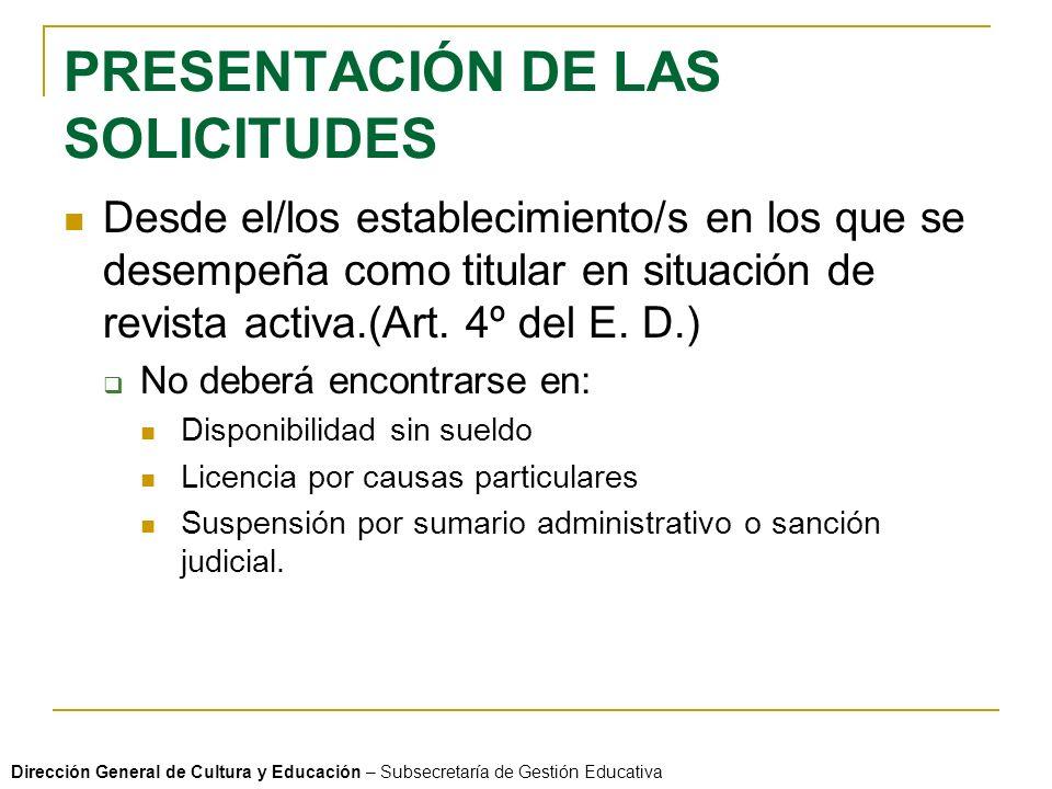 PRESENTACIÓN DE LAS SOLICITUDES Desde el/los establecimiento/s en los que se desempeña como titular en situación de revista activa.(Art.