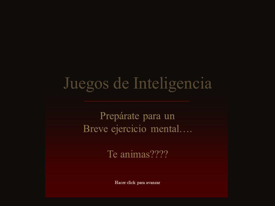 Juegos de Inteligencia Prepárate para un Breve ejercicio mental….