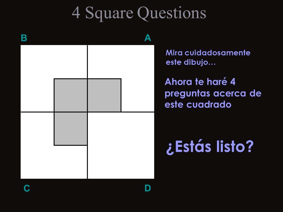 Q 4 B A D C Q 4 2 4 Square Questions Divide el área blanca del cuadrado D en siete piezas iguales