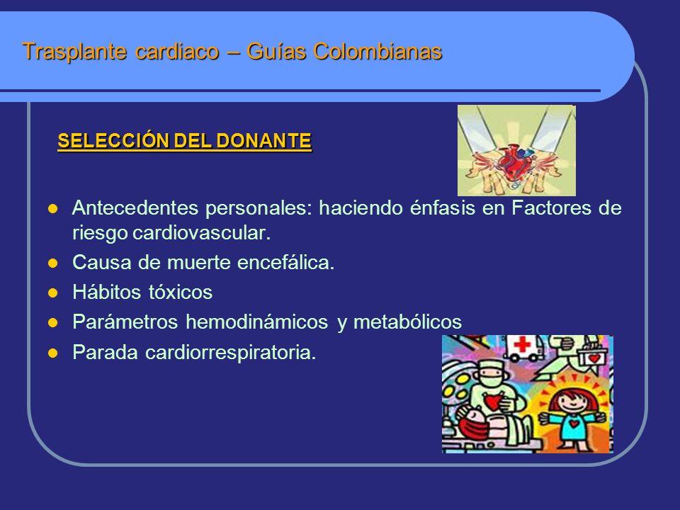 Trasplante cardiaco – Guías Colombianas Antecedentes personales: haciendo énfasis en Factores de riesgo cardiovascular.