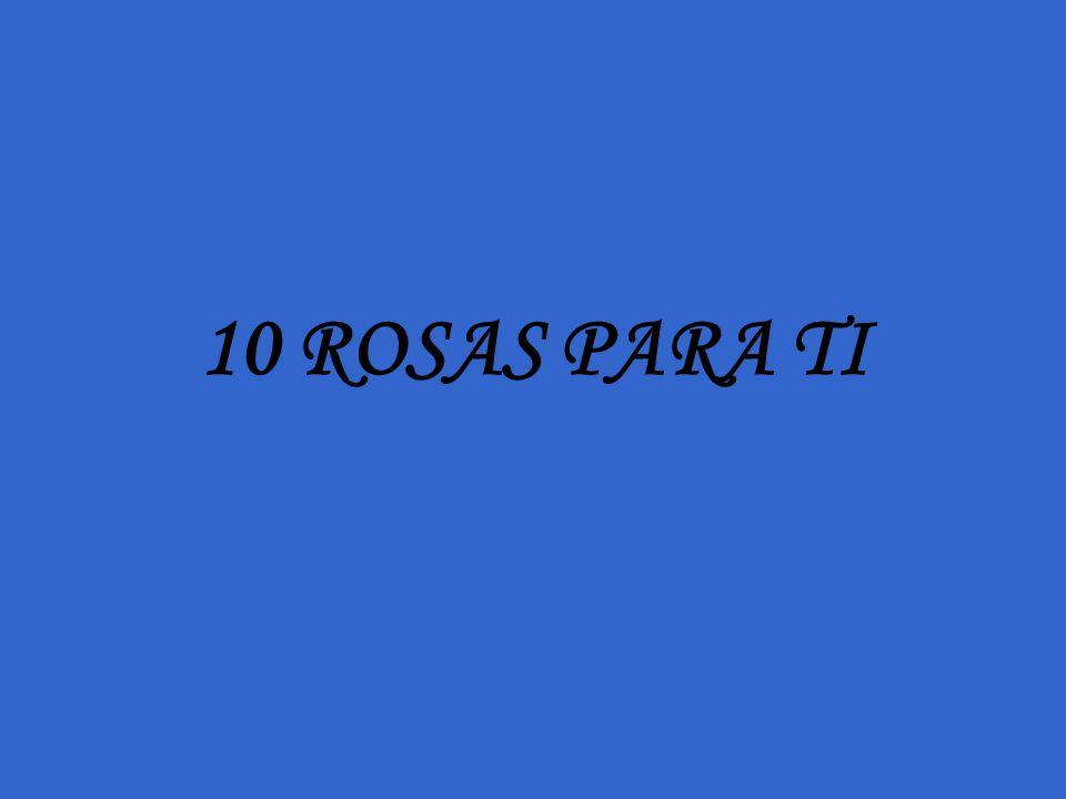 10 ROSAS PARA TI