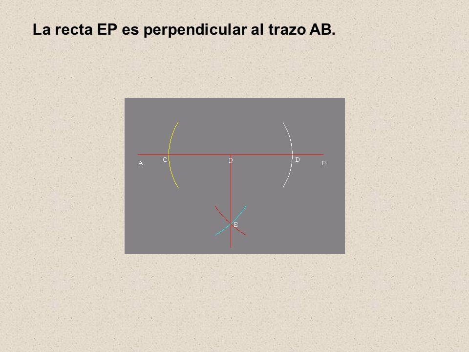 La recta EP es perpendicular al trazo AB.