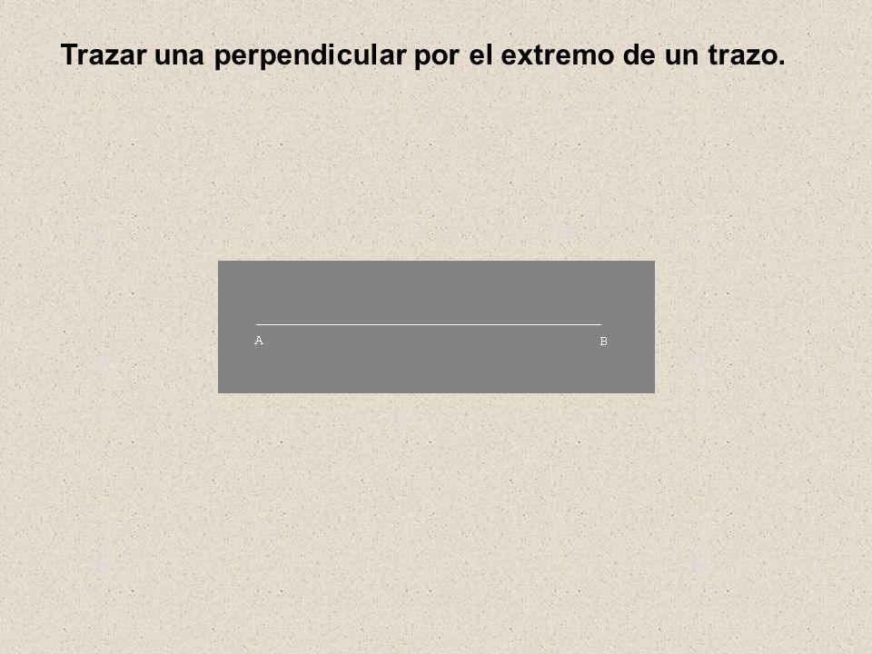 Trazar una perpendicular por el extremo de un trazo.
