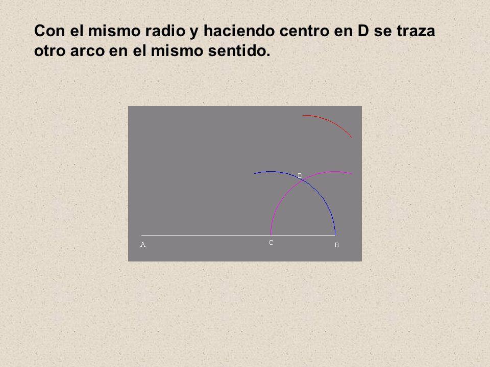 Con el mismo radio y haciendo centro en D se traza otro arco en el mismo sentido.