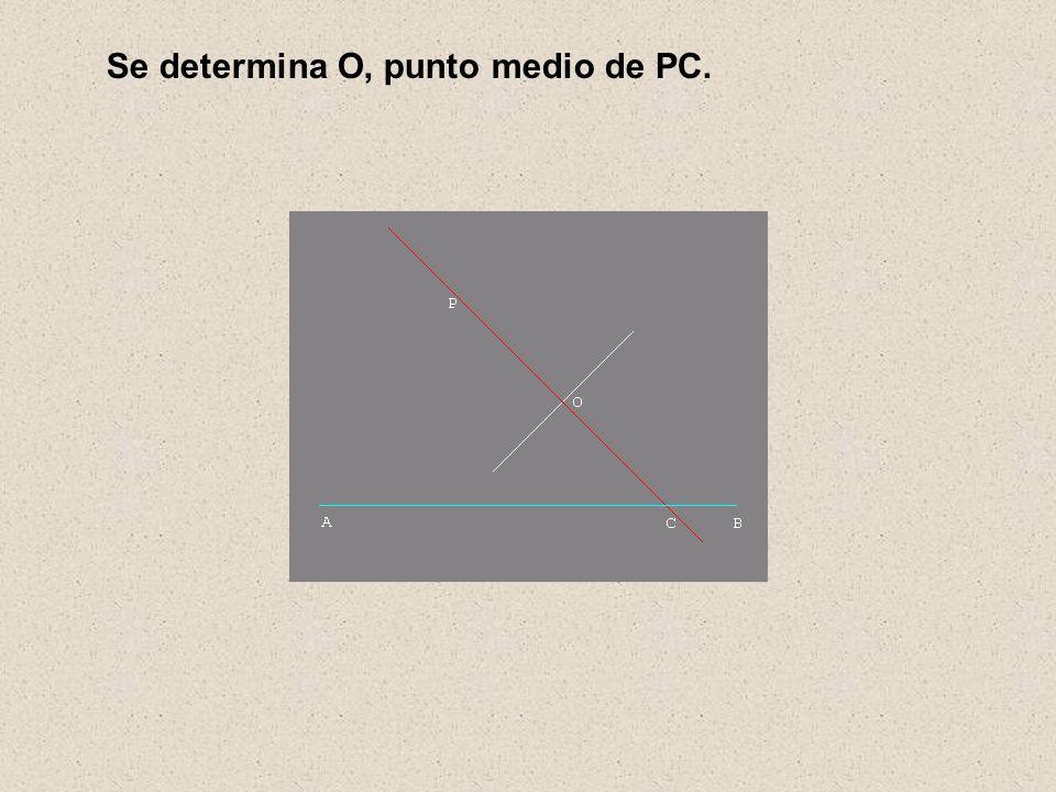 Se determina O, punto medio de PC.