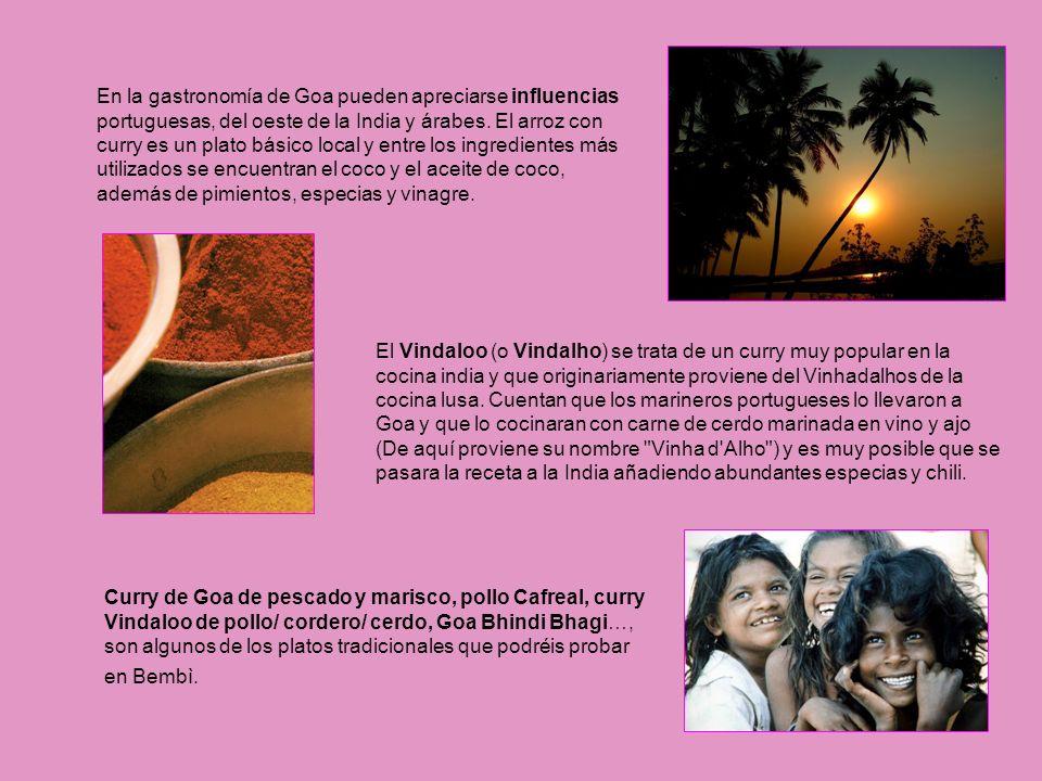 En la gastronomía de Goa pueden apreciarse influencias portuguesas, del oeste de la India y árabes.